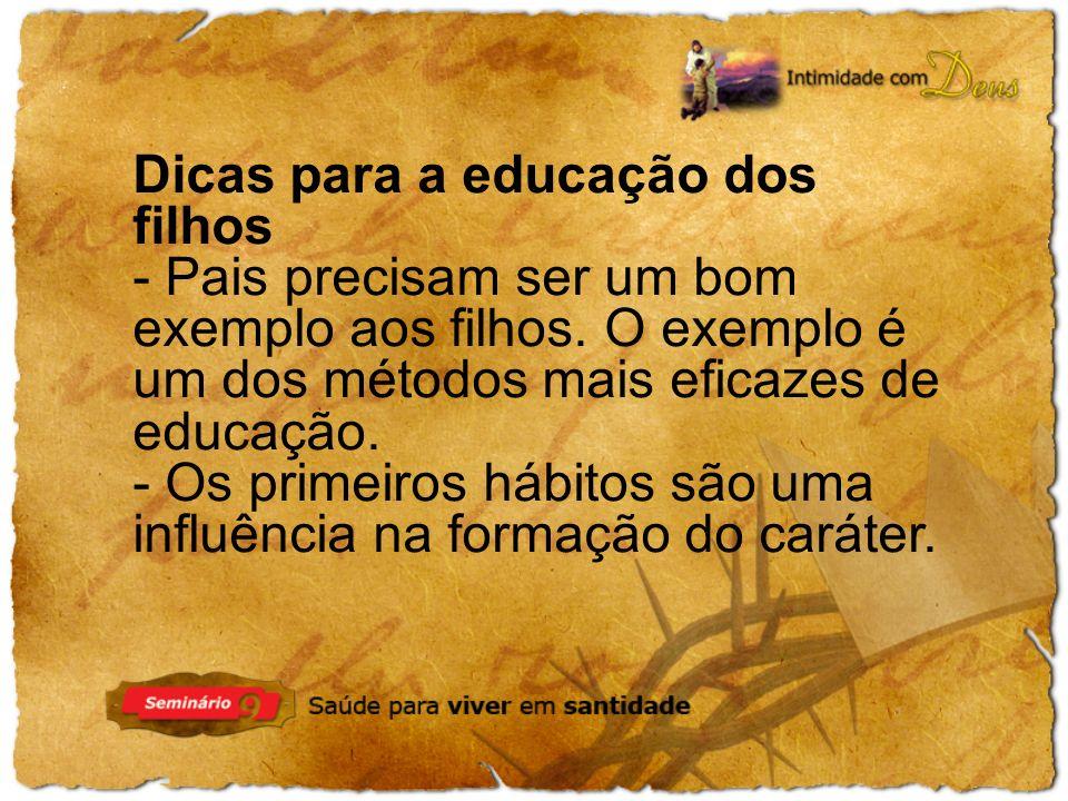 Dicas para a educação dos filhos - Pais precisam ser um bom exemplo aos filhos.