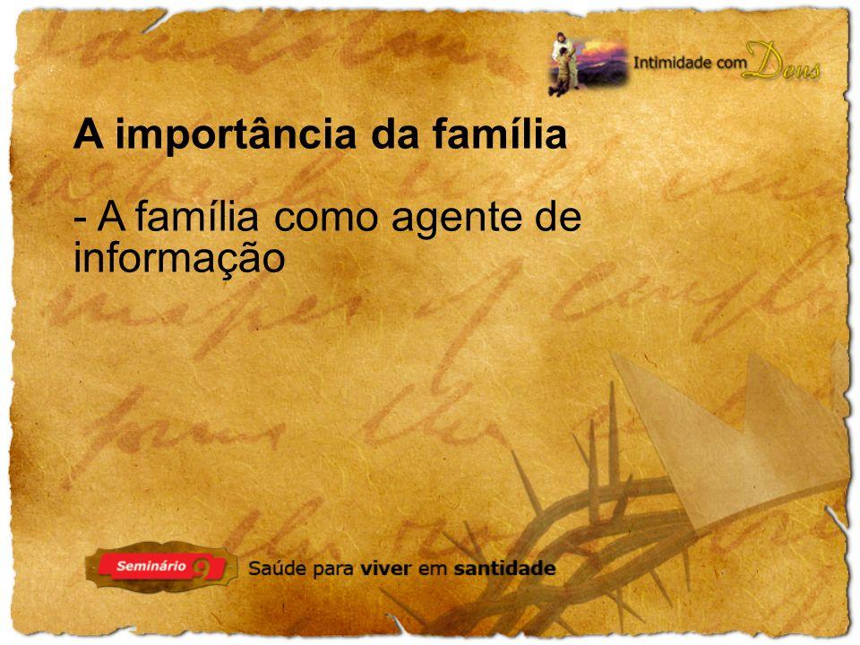 A importância da família - A família como agente de informação