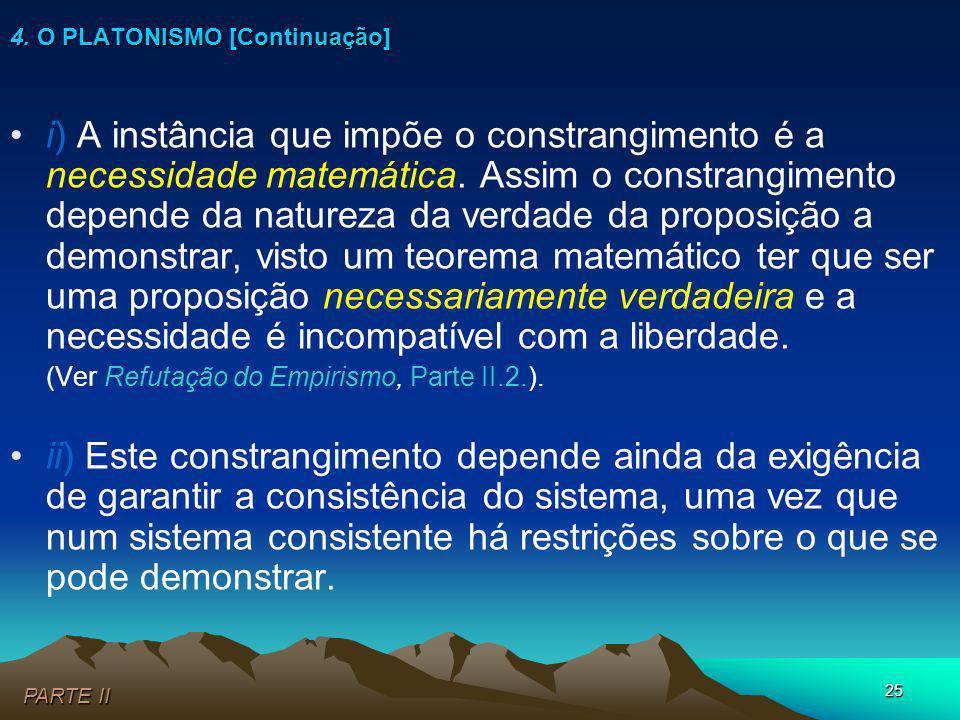 25 i) A instância que impõe o constrangimento é a necessidade matemática. Assim o constrangimento depende da natureza da verdade da proposição a demon