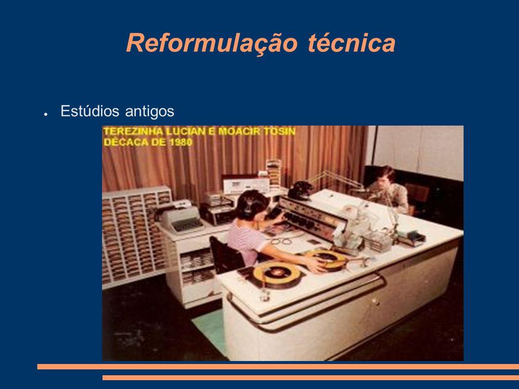 Reformulação técnica Estúdios antigos