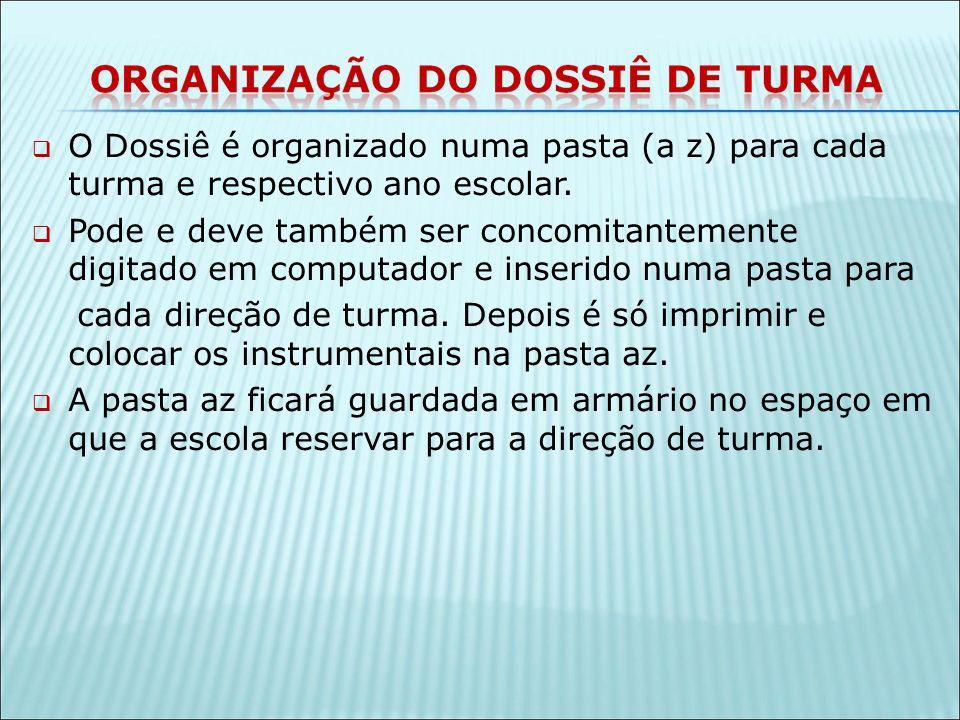 O Dossiê é organizado numa pasta (a z) para cada turma e respectivo ano escolar.