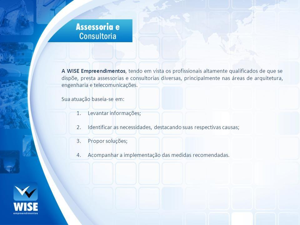 A WISE Empreendimentos, tendo em vista os profissionais altamente qualificados de que se dispõe, presta assessorias e consultorias diversas, principal