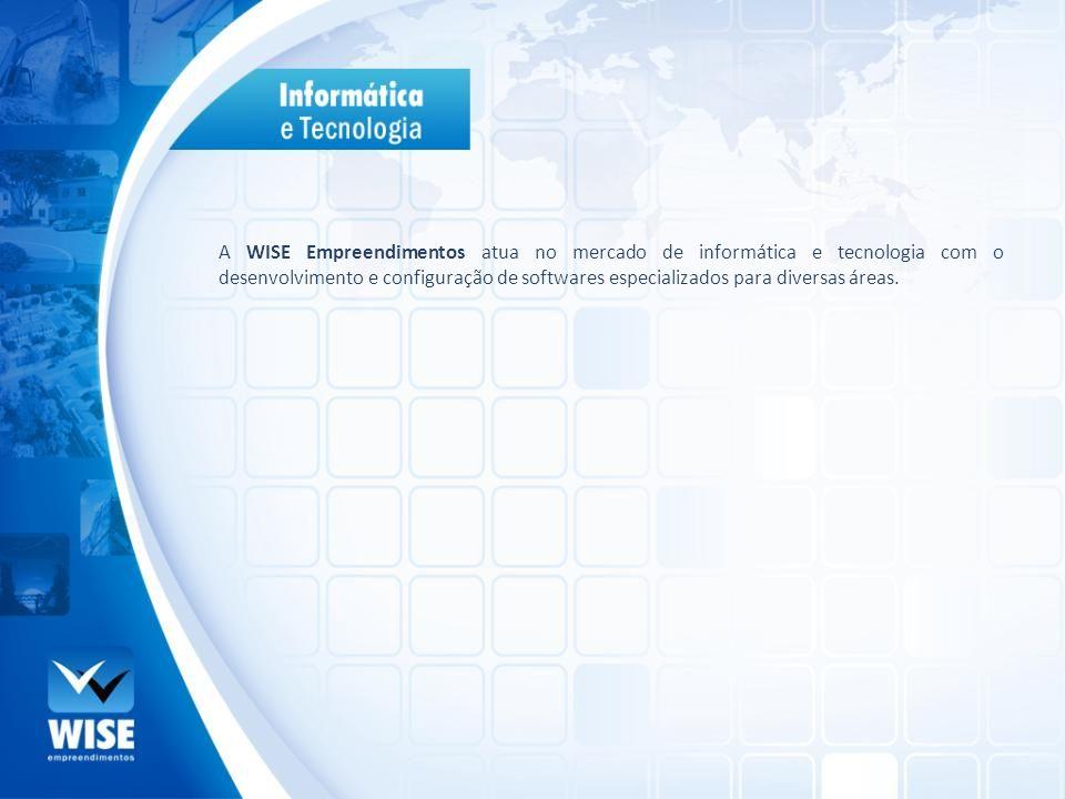 A WISE Empreendimentos atua no mercado de informática e tecnologia com o desenvolvimento e configuração de softwares especializados para diversas área