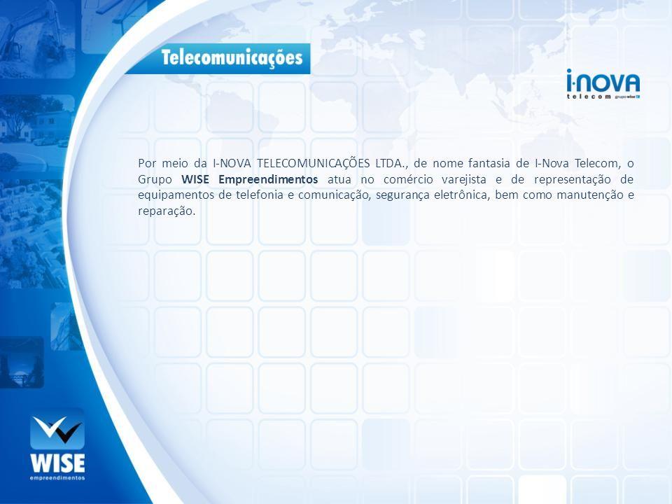 Por meio da I-NOVA TELECOMUNICAÇÕES LTDA., de nome fantasia de I-Nova Telecom, o Grupo WISE Empreendimentos atua no comércio varejista e de representa