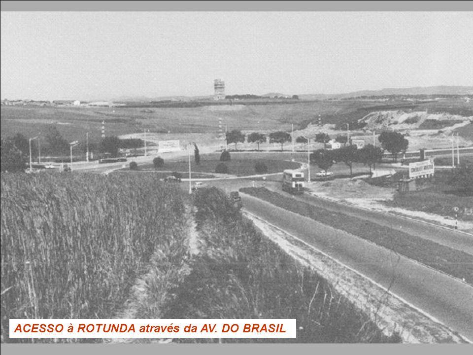 ACESSO à ROTUNDA através da AV. DO BRASIL
