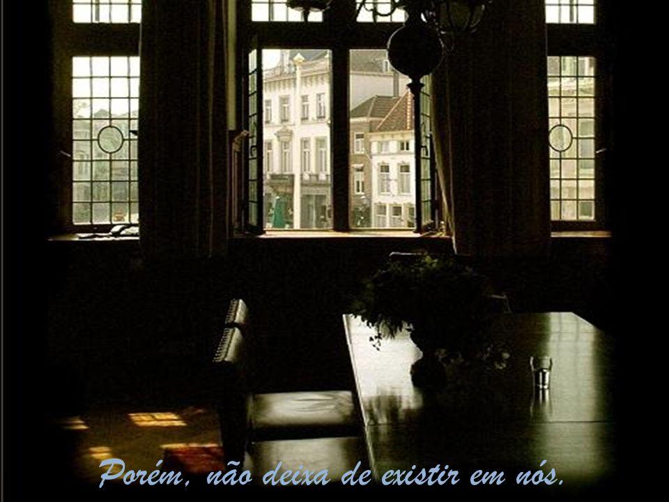 Quando partimos, deixamos para trás essa morada do espírito e essa casa fica abandonada.