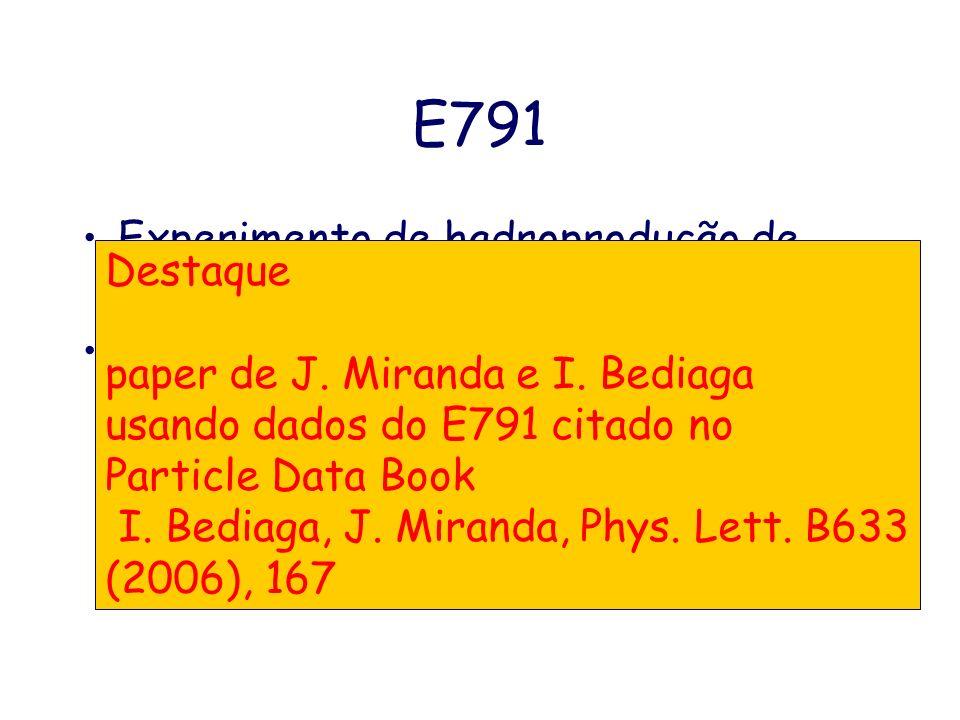 E791 Experimento de hadroprodução de charme 3 dos 5 papers mais citados do experimento produzidos no CBPF Destaque paper de J.