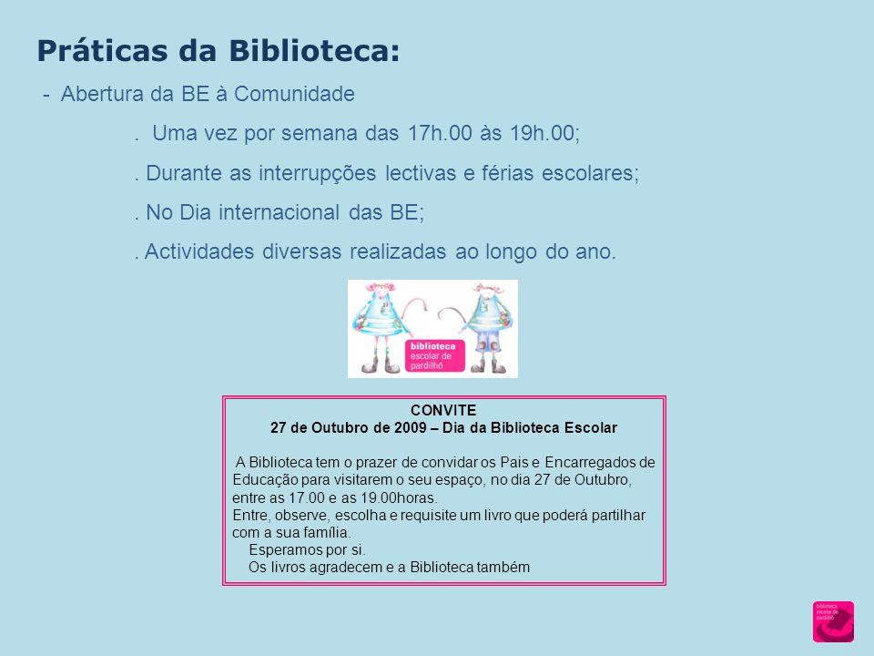 Práticas da Biblioteca: - Abertura da BE à Comunidade.