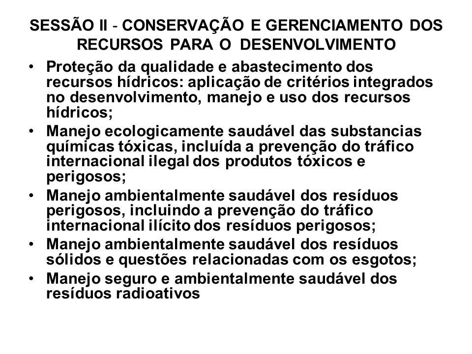 SESSÃO II - CONSERVAÇÃO E GERENCIAMENTO DOS RECURSOS PARA O DESENVOLVIMENTO Proteção da qualidade e abastecimento dos recursos hídricos: aplicação de