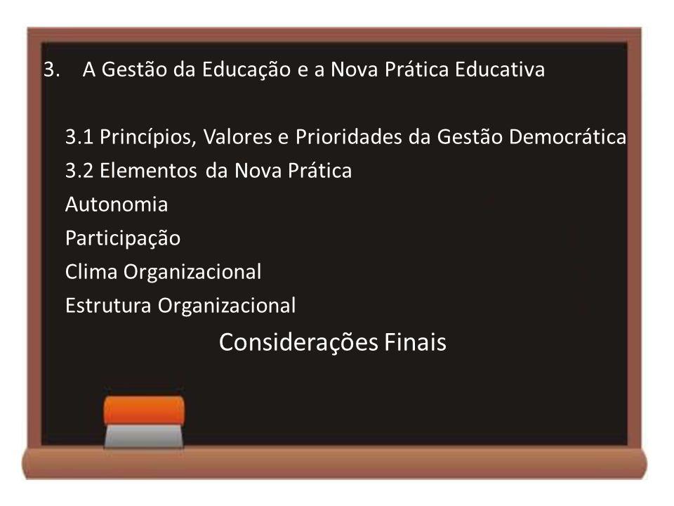 3.A Gestão da Educação e a Nova Prática Educativa 3.1 Princípios, Valores e Prioridades da Gestão Democrática 3.2 Elementos da Nova Prática Autonomia