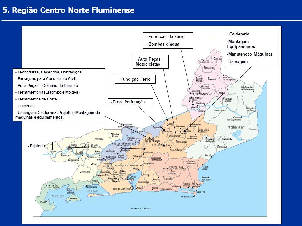 5. Região Centro Norte Fluminense - Fundição de Ferro - Bombas d`água - Calderaria -Montagem Equipamentos -Manutenção Máquinas -Usinagem - Auto Peças