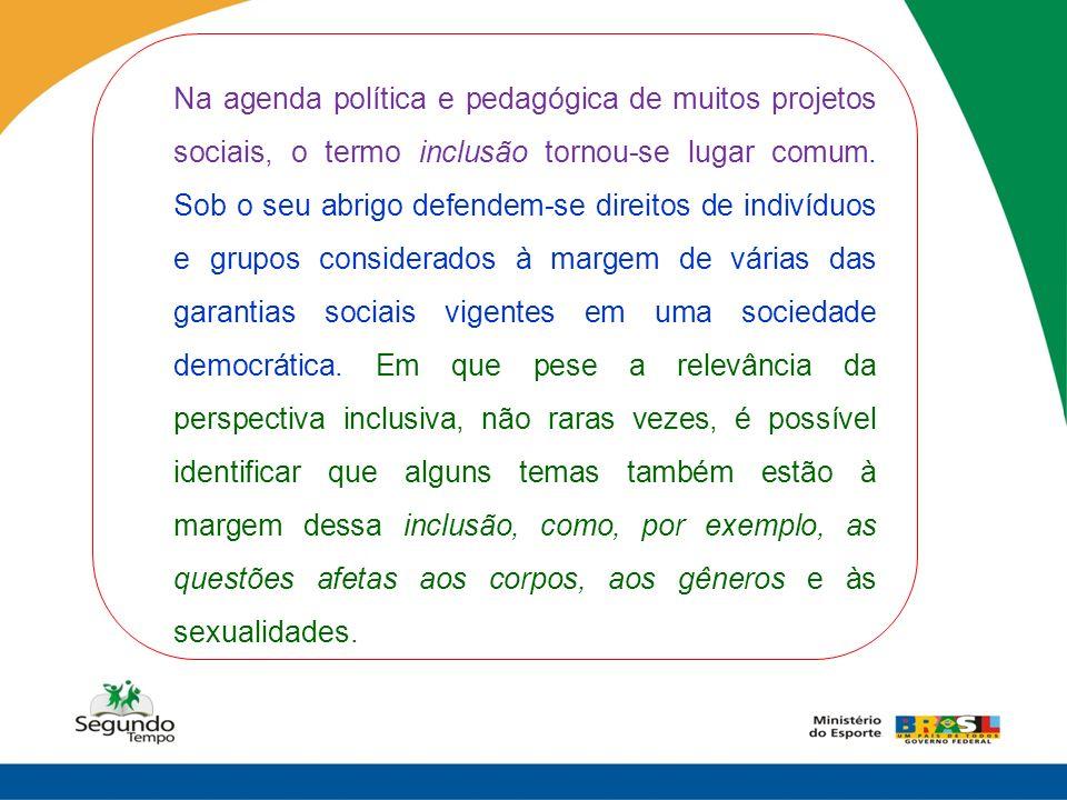Na agenda política e pedagógica de muitos projetos sociais, o termo inclusão tornou-se lugar comum. Sob o seu abrigo defendem-se direitos de indivíduo