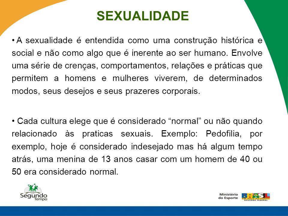 SEXUALIDADE A sexualidade é entendida como uma construção histórica e social e não como algo que é inerente ao ser humano. Envolve uma série de crença