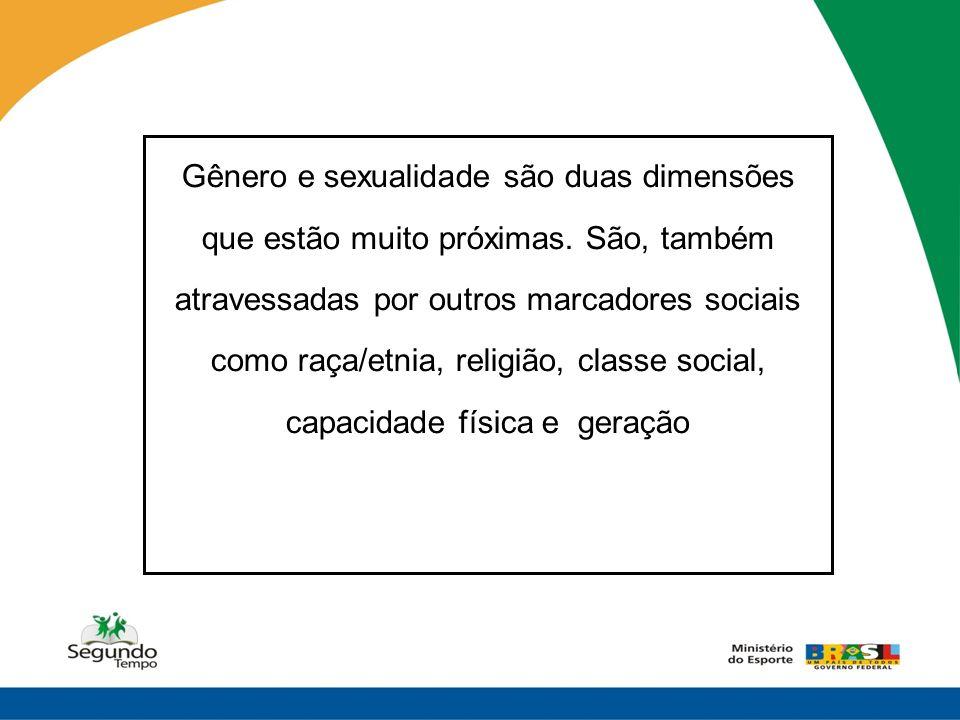 Gênero e sexualidade são duas dimensões que estão muito próximas. São, também atravessadas por outros marcadores sociais como raça/etnia, religião, cl