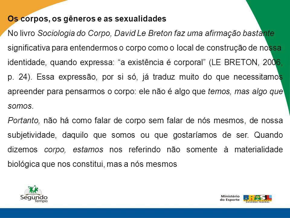 Gênero e sexualidade são duas dimensões que estão muito próximas.