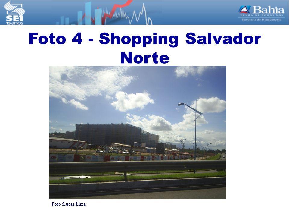 Foto :Lucas Lima Foto 4 - Shopping Salvador Norte