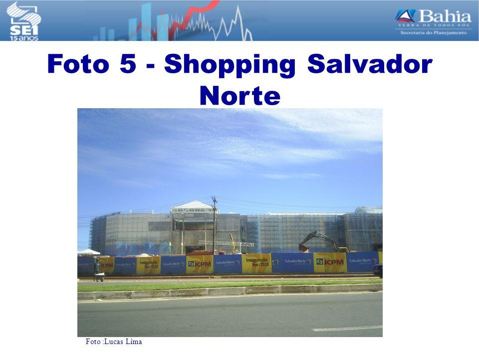 Foto :Lucas Lima Foto 5 - Shopping Salvador Norte