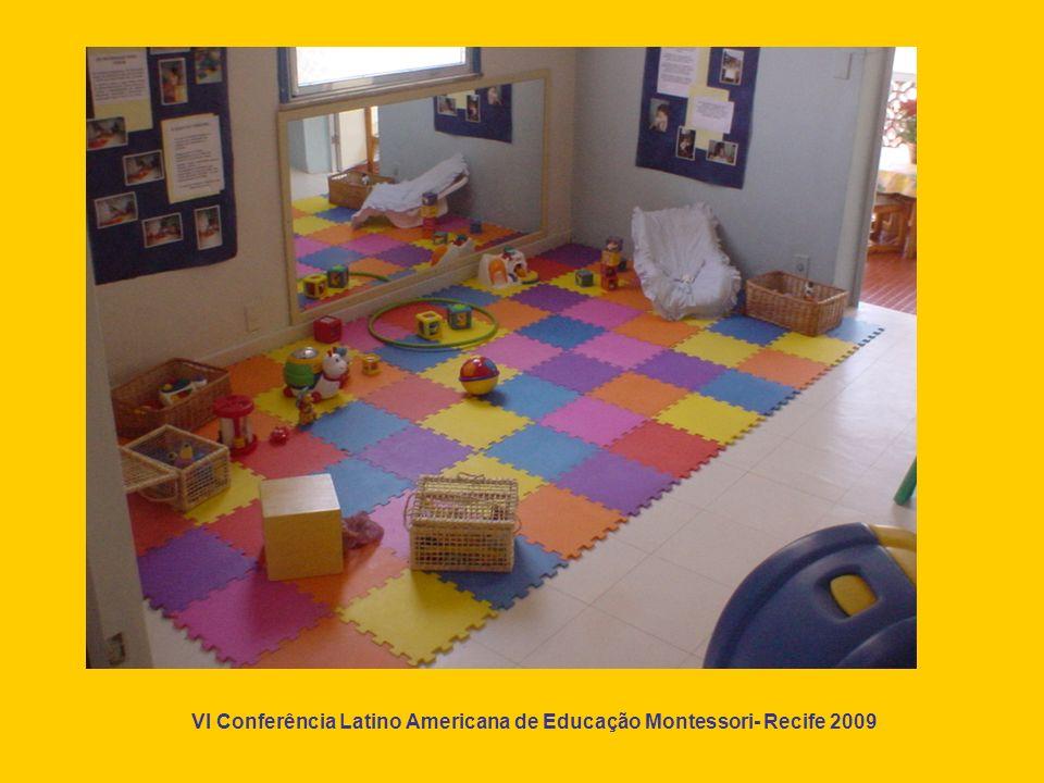 VI Conferência Latino Americana de Educação Montessori- Recife 2009 Um espaço para construir as relações e nutrir a curiosidade !