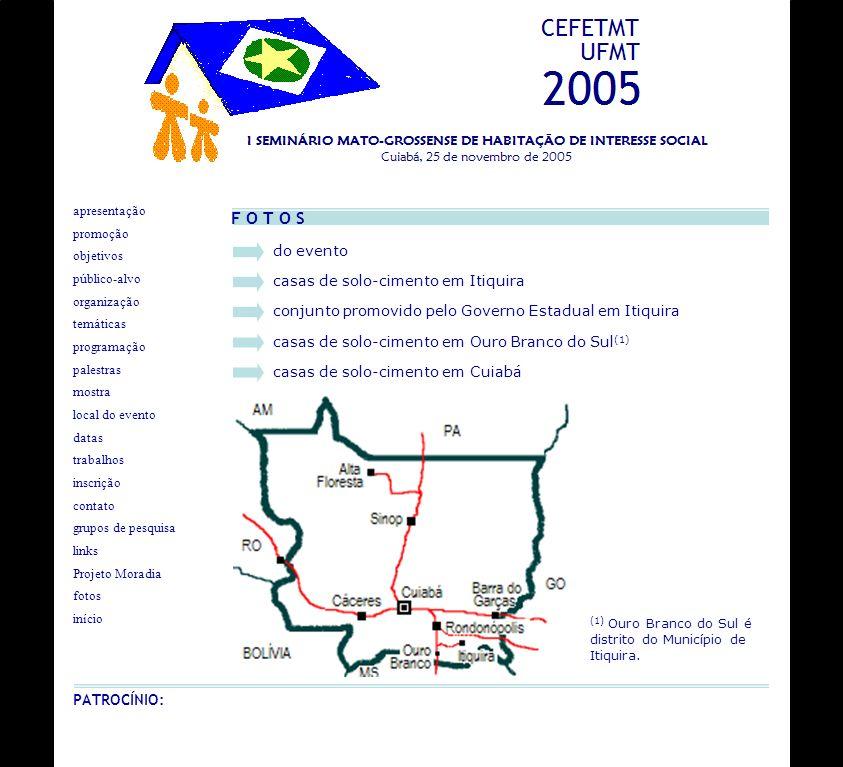 do evento F O T O S casas de solo-cimento em Itiquira conjunto promovido pelo Governo Estadual em Itiquira casas de solo-cimento em Ouro Branco do Sul
