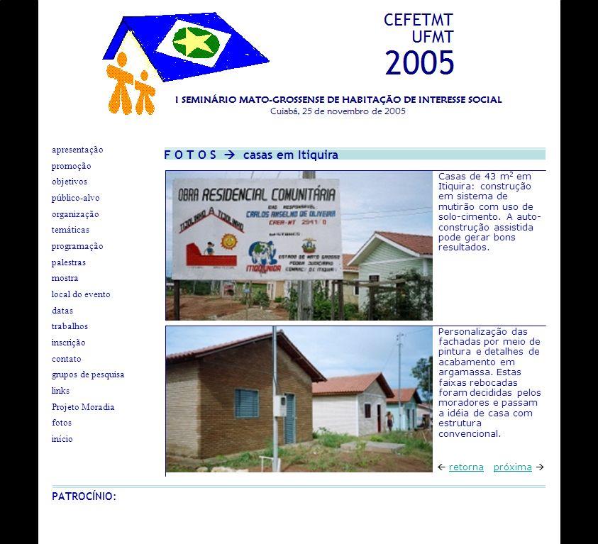 F O T O S casas em Itiquira próxima retorna Personalização das fachadas por meio de pintura e detalhes de acabamento em argamassa. Estas faixas reboca