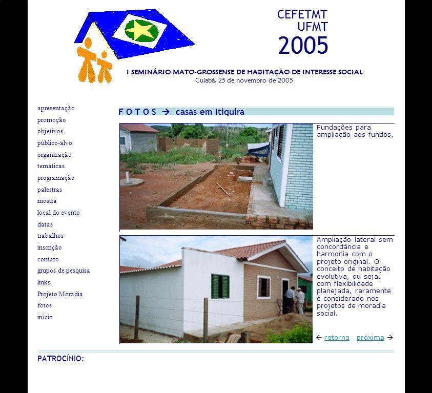 F O T O S casas em Itiquira próxima retorna Fundações para ampliação aos fundos. Ampliação lateral sem concordância e harmonia com o projeto original.