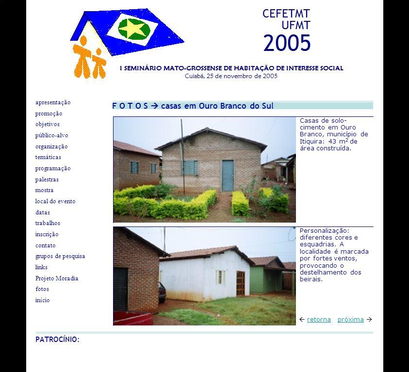 F O T O S casas em Ouro Branco do Sul próxima retorna Casas de solo- cimento em Ouro Branco, município de Itiquira: 43 m 2 de área construída. apresen