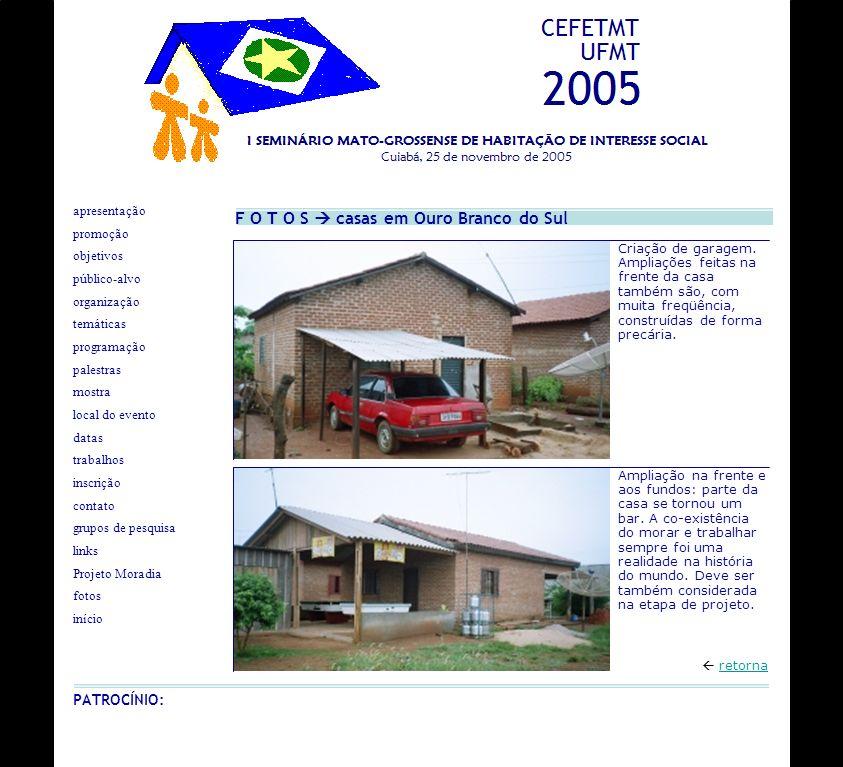 F O T O S casas em Ouro Branco do Sul retorna Criação de garagem. Ampliações feitas na frente da casa também são, com muita freqüência, construídas de
