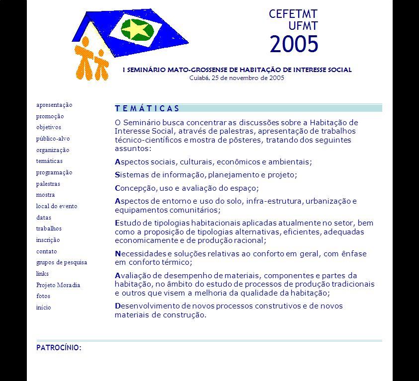 O Projeto Moradia (1) é o primeiro projeto de instituições de pesquisa mato-grossenses em desenvolvimento no Programa Habitare (2).