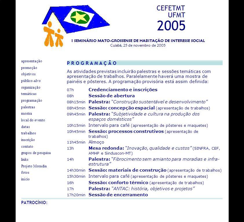 G R U P O S D E P E S Q U I S A No Projeto Moradia do Programa Habitare, trabalham em conjunto 5 grupos de pesquisa: Área de Construção Civil, do CEFETMT (2 grupos); Grupo Multidisciplinar de Estudos da Habitação, da UFMT; Grupo de Pesquisa em Tecnologia e Arquitetura Ambiental, da UFMT; Grupo de Pesquisas em Madeiras e Estruturas de Madeira, da UFMT.