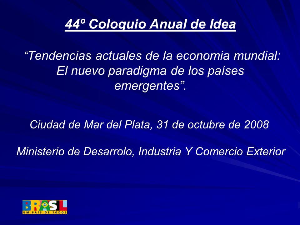 44º Coloquio Anual de Idea Tendencias actuales de la economia mundial: El nuevo paradigma de los países emergentes. Ciudad de Mar del Plata, 31 de oct