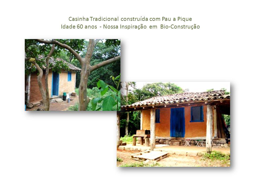 Antes das construções Somente uma casinha Tradicional Depois das construções Mínimo Impacto Ambiental
