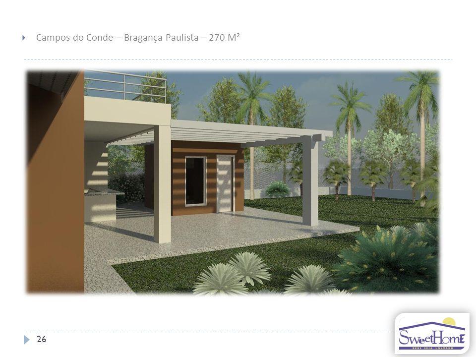 26 Campos do Conde – Bragança Paulista – 270 M²