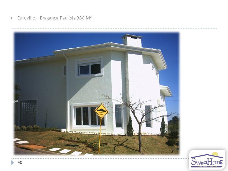 40 Euroville – Bragança Paulista 380 M²