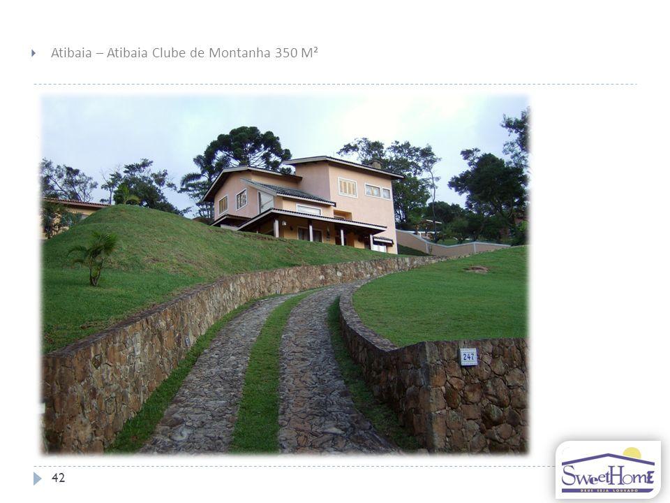 42 Atibaia – Atibaia Clube de Montanha 350 M²