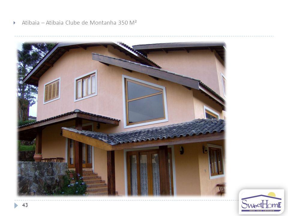 43 Atibaia – Atibaia Clube de Montanha 350 M²