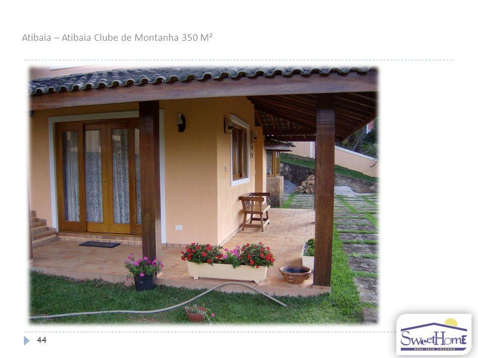 44 Atibaia – Atibaia Clube de Montanha 350 M²
