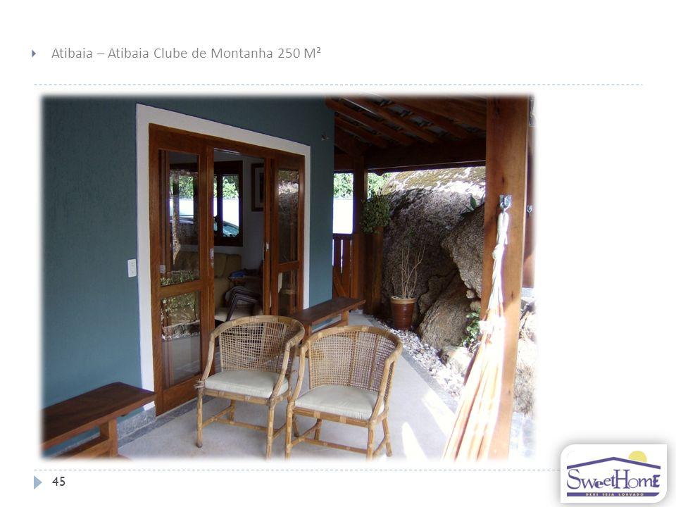 45 Atibaia – Atibaia Clube de Montanha 250 M²