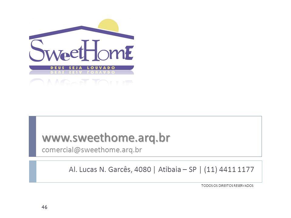 www.sweethome.arq.br www.sweethome.arq.br comercial@sweethome.arq.br Al.