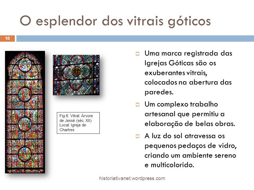 O esplendor dos vitrais góticos Uma marca registrada das Igrejas Góticas são os exuberantes vitrais, colocados na abertura das paredes.