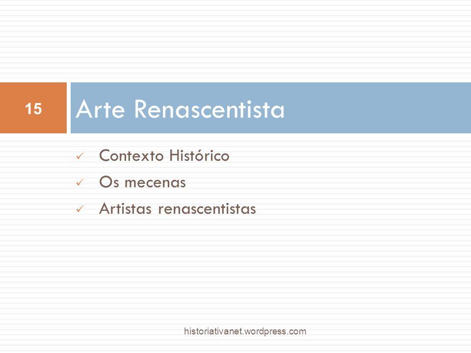 Contexto Histórico Os mecenas Artistas renascentistas Arte Renascentista 15 historiativanet.wordpress.com