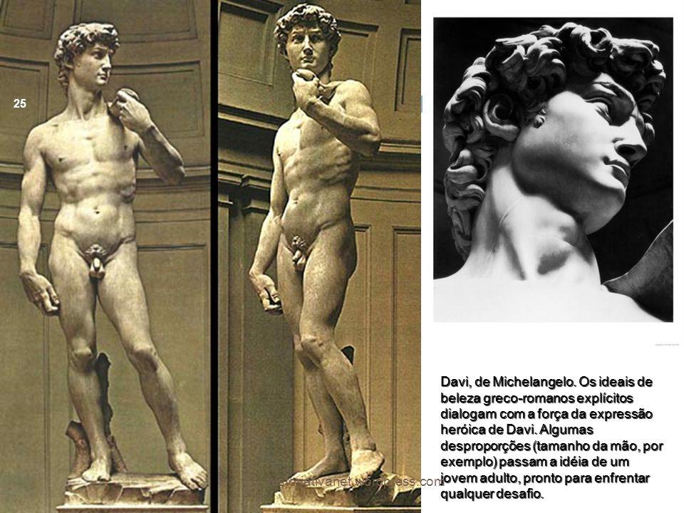Davi, de Michelangelo. Os ideais de beleza greco-romanos explícitos dialogam com a força da expressão heróica de Davi. Algumas desproporções (tamanho