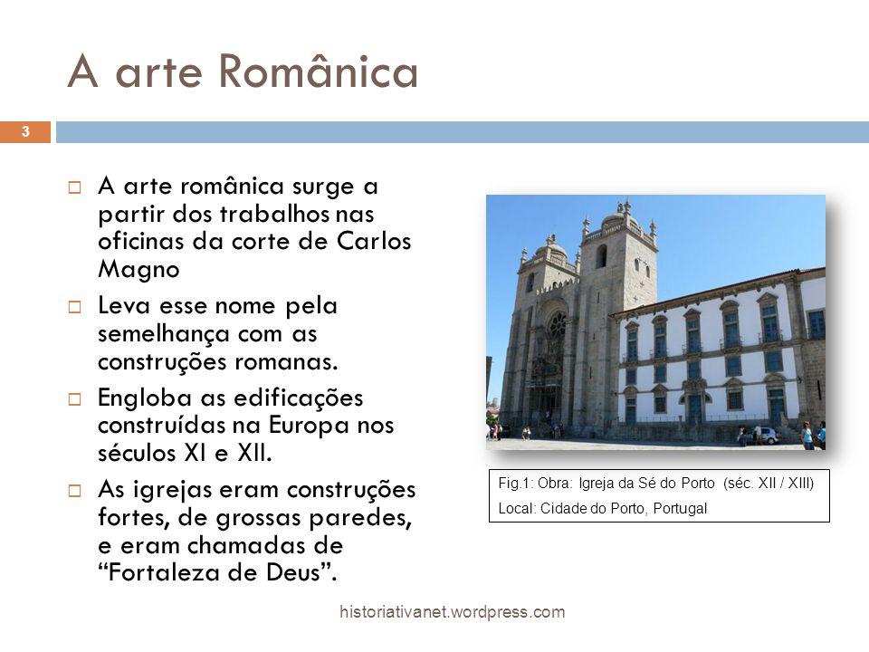 A arte Românica A arte românica surge a partir dos trabalhos nas oficinas da corte de Carlos Magno Leva esse nome pela semelhança com as construções romanas.