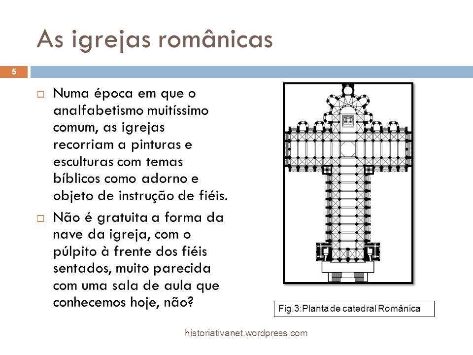 As igrejas românicas Numa época em que o analfabetismo muitíssimo comum, as igrejas recorriam a pinturas e esculturas com temas bíblicos como adorno e objeto de instrução de fiéis.