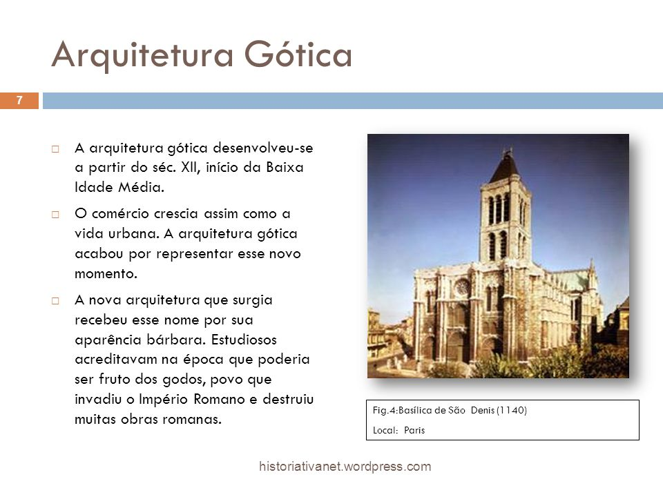 Arquitetura Gótica A arquitetura gótica desenvolveu-se a partir do séc. XII, início da Baixa Idade Média. O comércio crescia assim como a vida urbana.