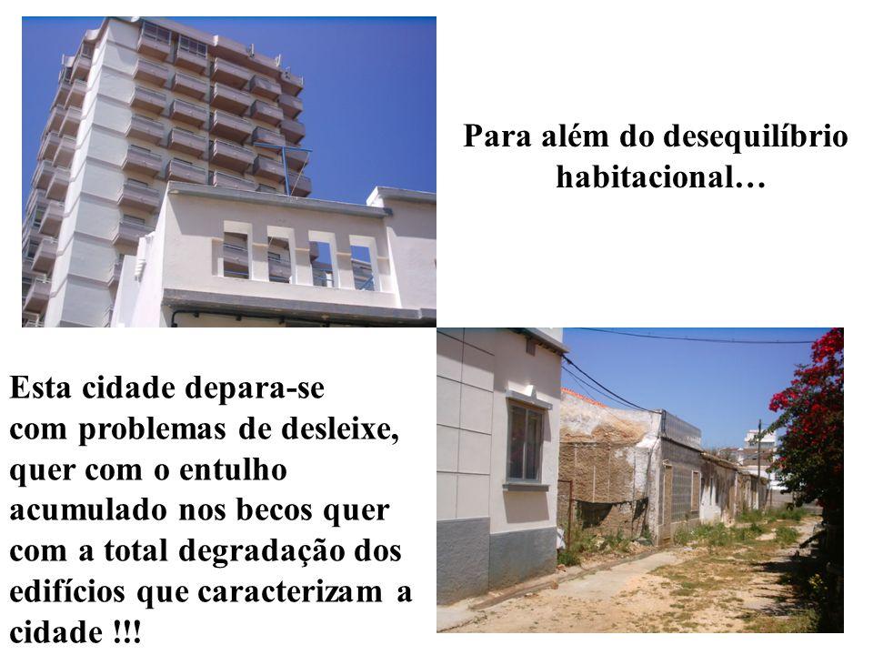 Para além do desequilíbrio habitacional… Esta cidade depara-se com problemas de desleixe, quer com o entulho acumulado nos becos quer com a total degradação dos edifícios que caracterizam a cidade !!!