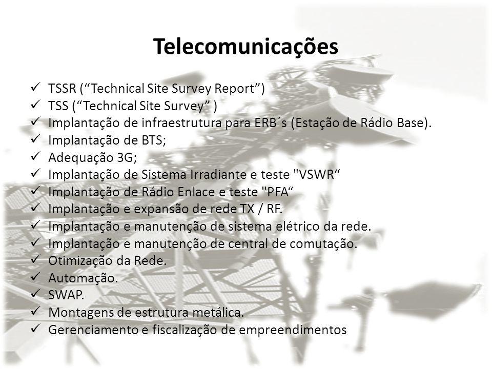 Telecomunicações TSSR (Technical Site Survey Report) TSS (Technical Site Survey ) Implantação de infraestrutura para ERB´s (Estação de Rádio Base). Im