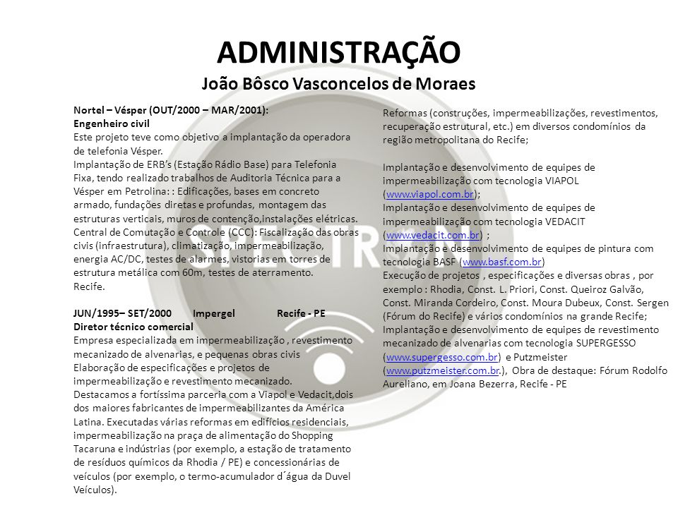 ADMINISTRAÇÃO João Bôsco Vasconcelos de Moraes Reformas (construções, impermeabilizações, revestimentos, recuperação estrutural, etc.) em diversos con