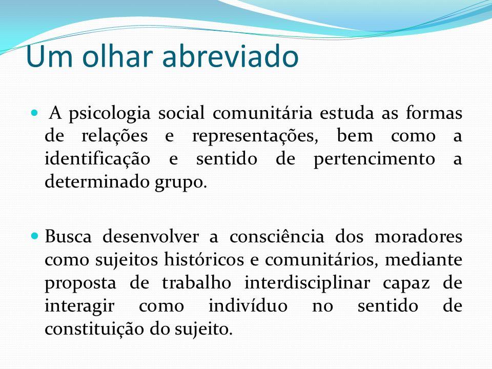 A psicologia social comunitária estuda as formas de relações e representações, bem como a identificação e sentido de pertencimento a determinado grupo.