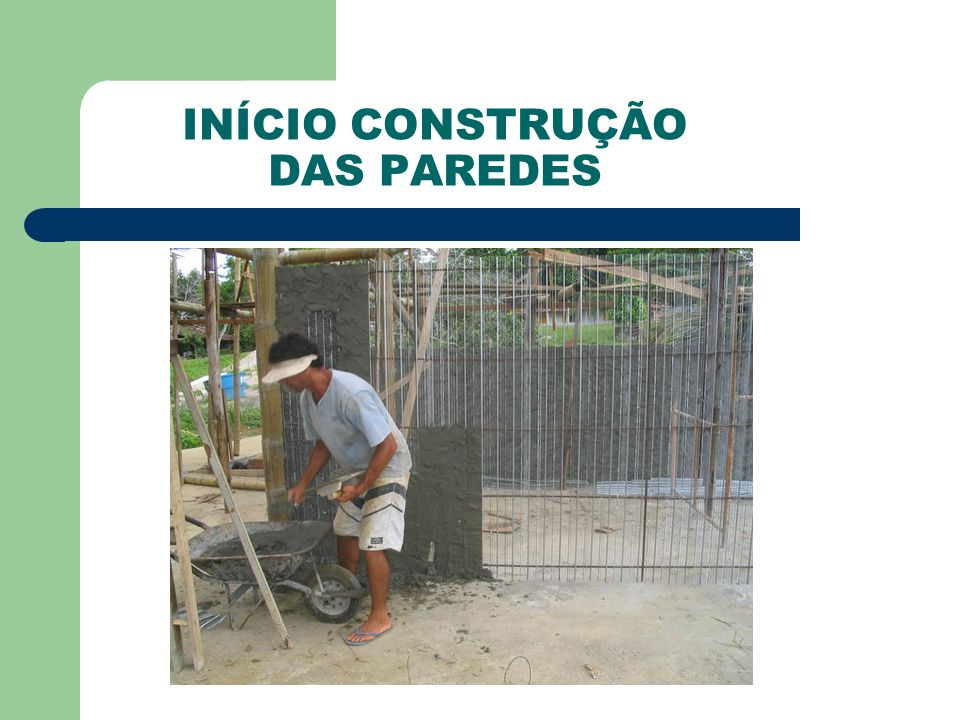 INÍCIO CONSTRUÇÃO DAS PAREDES