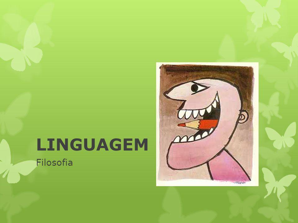 Filosofia é a batalha entre o encanto de nossa inteligência mediante a linguagem.